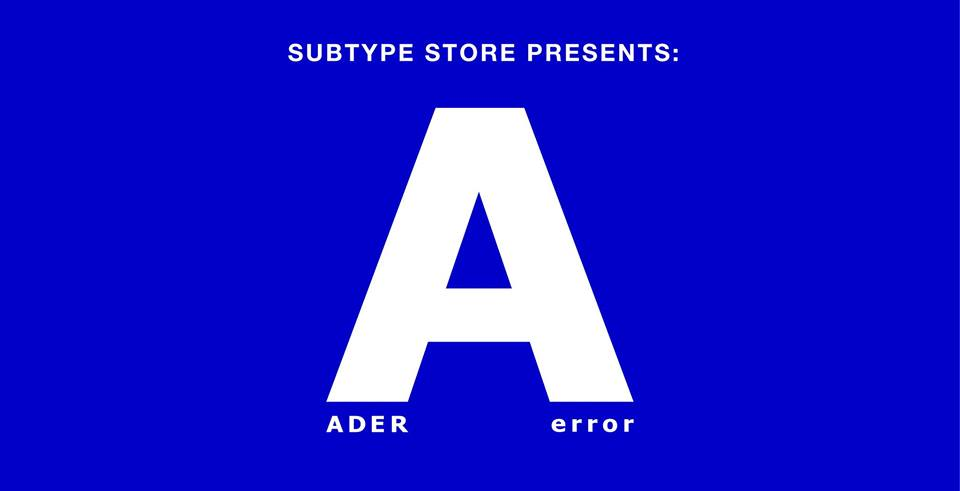 THE CUT | SUBTYPE STORE LAUNCHES ADER ERROR